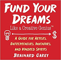 Amazon.com  Fund Your Dreams Like a Creative Genius  A Guide for Artists 23b5204cbba56