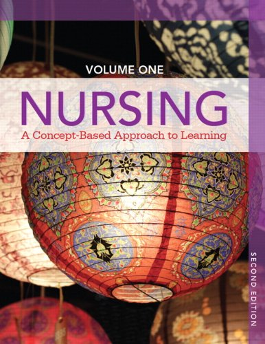 1: Nursing: A Concept-Based Approach to Learning, Volume I (2nd Edition) by Pearson