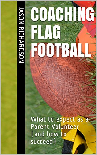 Coaching Flag Football: What to expect as a Parent Volunteer (and how to succeed) (Best Flag Football Plays)