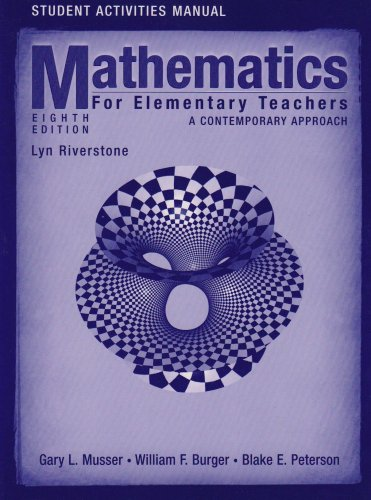 Student Activities Manual to accompany Mathematics for Elementary Teachers: A Contemporary Approach, 8th Edition