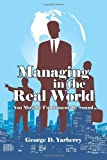 Managing in the Real World, George D. Yarberry, 1434312135