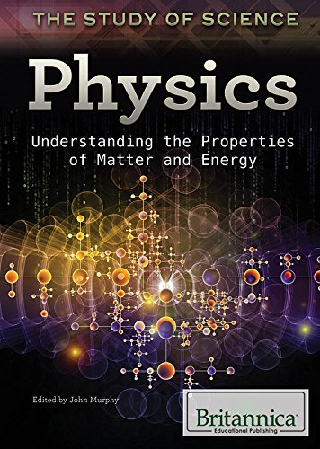 Physics: Understanding the Properties of Matter and Energy (Study of Science) ebook