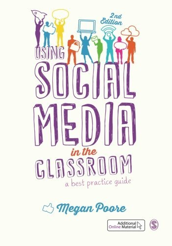 Using Social Media in the Classroom: A Best Practice Guide by Megan Poore (2015-12-25)