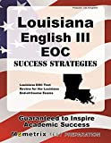 Louisiana English III EOC Success Strategies Study Guide: Louisiana EOC Test Review for the Louisiana End-of-Course Exams