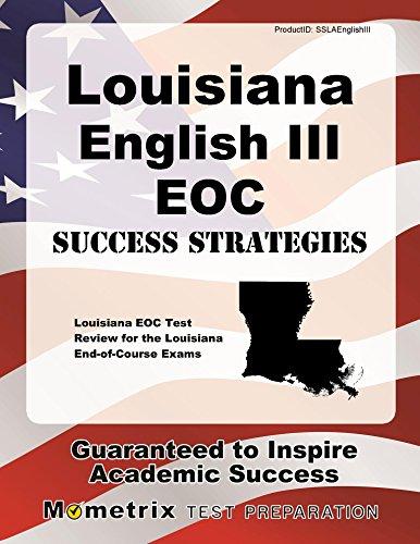 Louisiana English III EOC Success Strategies Study Guide: Louisiana EOC Test Review for the Louisiana End-of-Course Exams