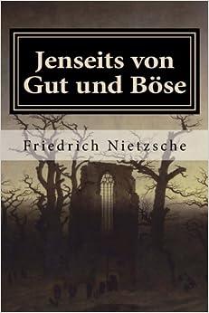 Jenseits von Gut und Böse: Vorspiel einer Philosophie der Zukunft: Volume 2 (Sämtliche Werke von Friedrich Nietzsche)