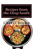 Recipes from the Deep South, Cheryl Brown, 1490519718