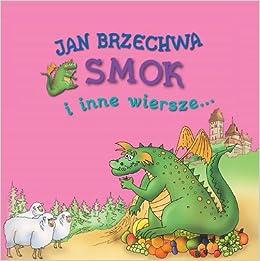 Smok I Inne Wiersze Amazoncouk Jan Brzechwa