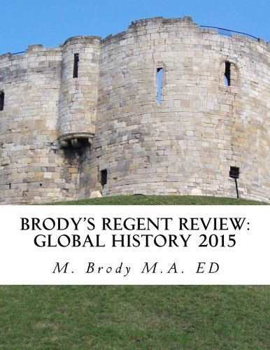 Brodys Regent Review: Global History 2015: Global regents review in less than 100 pages (Brodys Regents Revew)