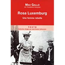 Rosa Luxembourg: Une femme rebelle