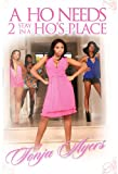A Ho Needs 2 Stay in A Ho's Place, Tonja Ayers, 1607433648