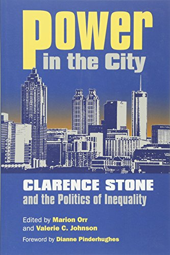 Power in the City: Clarence Stone and the Politics of Inequity (Studies in Government and Public Policy)