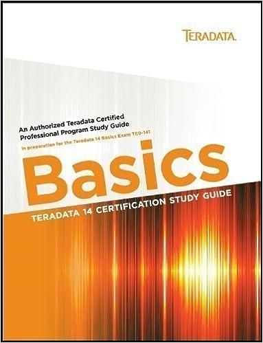 Teradata 14 Certification Study Guide - Basics: Eric Rivard, Steve ...