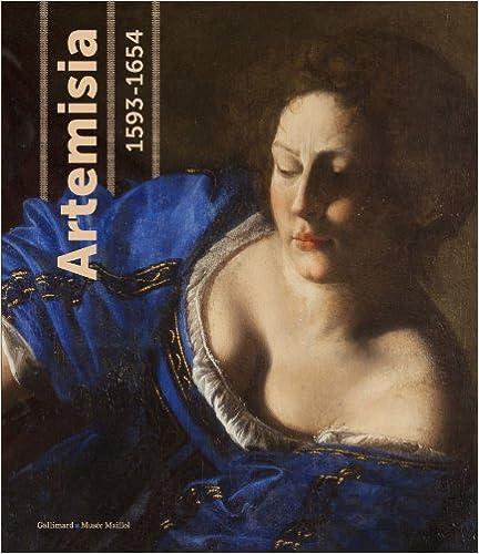 Artemisia (1593-1654): Pouvoir, gloire et passions d'une femme peintre