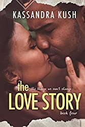 The Love Story (The Things We Can't Change Book 4)