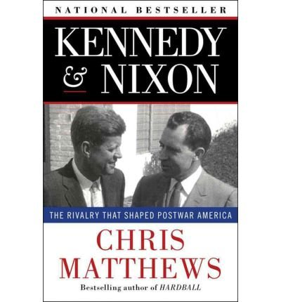 kennedy-nixon-the-rivalry-that-shaped-postwar-america-paperback-common