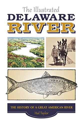 The Illustrated Delaware River: The History of a Great American River