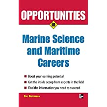 Opportunities in Marine Science and Maritime Careers, revised edition (Opportunities in…Series)