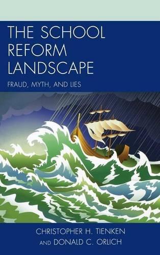 The School Reform Landscape: Fraud, Myth, and Lies