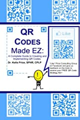 Why do I need to read this book? - I already have a social media strategy, so how can QR Codes help my business? - I don't have a lot of time; how can I increase interaction with my customers without a lot of effort? - How can I create QR Cod...