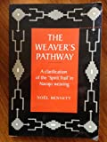 img - for The Weaver's Pathway: A Clarification of the Spirit Trail in Navajo Weaving book / textbook / text book