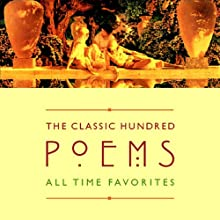 The Classic Hundred Poems Audiobook by William Shakespeare, William Wordsworth, W.B. Yeats,  (edited by William Harmon) Narrated by Alfred Corn, Rita Dove