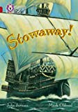 Stowaway!: Band 14/Ruby (Collins Big Cat): Band 14/Ruby Phase 5, Bk. 14