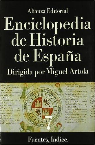 Enciclopedia de Historia de España VII Fuentes. Indice: 7 Alianza Diccionarios Ad: Amazon.es: Artola, Miguel: Libros