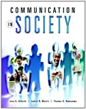 img - for Communication in Society 1st (first) Edition by Alberts, Jess K., Martin, Judith N., Nakayama, Thomas K. [2010] book / textbook / text book