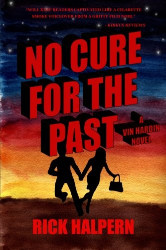 No Cure For The Past: A Vin Hardin Mystery pdf epub