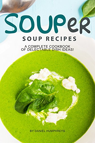 Cream Pie Chicken Pot Of Soup (SOUPer Soup Recipes: A Complete Cookbook of Delectable Dish Ideas!)