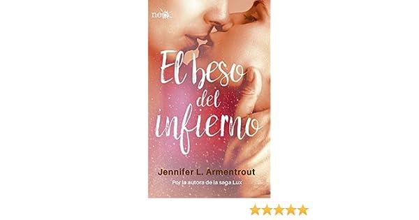 Amazon.com: El beso del infierno (Los Elementos Oscuros 1) (Trilogía Los Elementos Oscuros) (Spanish Edition) eBook: Jennifer L. Armentrout: Kindle Store