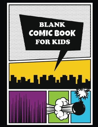 Best! Blank Comic Book for Kids: Large 8 1/2 x 11 Size, 120 Pages, Variety of Blank Comic Template Pages (<br />E.P.U.B
