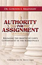 AUTHORITY FOR ASSIGNMENT: RELEASING THE MANTLE OF GOD'S GOVERNMENT IN THE MARKETPLACE