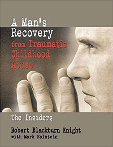 Book A Man's Recovery from Traumatic Childhood Abuse: The Insiders by Robert Blackburn Knight (2002-02-20)