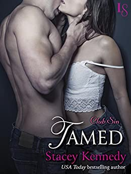 Tamed: A Club Sin Novel (Club Sin series Book 5) by [Kennedy, Stacey]