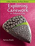 Exploring Canework in Polymer Clay, Patricia Kimle, 0871164507