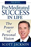 Premeditated Success in Life, Scott Jackson, 1600375189