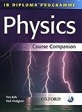 Physics Course Companion, Tim Kirk and Neil Hodgson, 019915144X