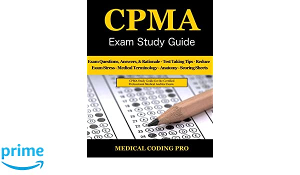CPMA Exam Study Guide - 2018 Edition: 150 Certified Professional ...