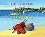 img - for Murder Wears Mittens (Seaside Knitters Society) book / textbook / text book