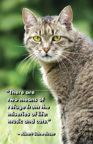 Download There are two means of refuge from the miseries of life: music and cats PDF
