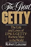 img - for The Great Getty: The Life and Loves of J. Paul Getty: Richest Man in the World book / textbook / text book