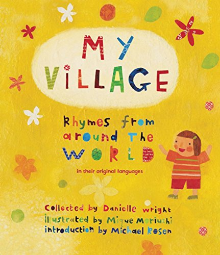 My Village: Rhymes from Around the World by Frances Lincoln Children s Bks