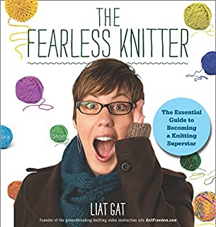 Book Cover: The Fearless Knitter: The Essential Guide to Becoming a Knitting Superstar