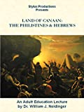 The Land of Canaan:  The Philistines & Hebrews