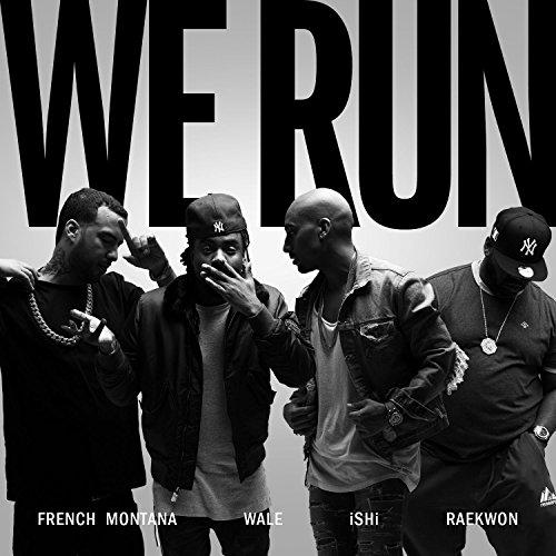 We Run (feat. French Montana, ...