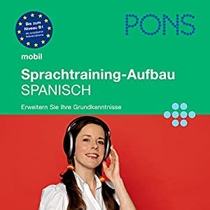 PONS mobil Sprachtraining - Aufbau Spanisch Hörbuch