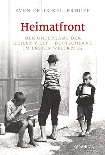 Heimatfront: Der Untergang der heilen Welt - Deutschland im Ersten Weltkrieg