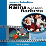William Hanna and Joseph Barbera: The Sultans of Saturday Morning (Legends of Animation) | Jeff Lenburg